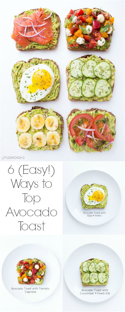 Easy and quick ways to top an avocado toast all with fresh ingredients for breakfast, lunch, or dinner!   littlebroken.com @littlebroken