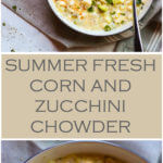 Two long images of corn and zucchini chowder in white bowls