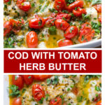 baked cod with fresh tomato herb butter