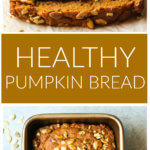 Long image of healthy pumpkin bread recipe