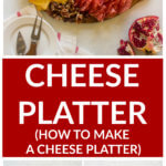 Step by step photos of how to put a cheese platter together