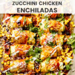Close up zucchini chicken enchiladas