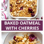 baked oatmeal with fresh cherries